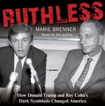 Books have been written about Donald Trump and Roy Cohn.